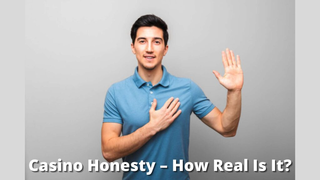 Casino Honesty – How Real Is It
